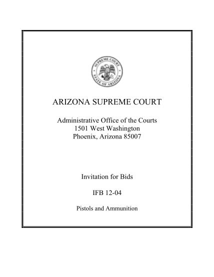40696566-arizona-supreme-court-administrative-office-of-the-courts-1501-west-washington-phoenix-arizona-85007-invitation-for-bids-ifb-1204-pistols-and-ammunition-ifb-1204-table-of-contents-page-number-section-1-introduction-and-overview-1-azco